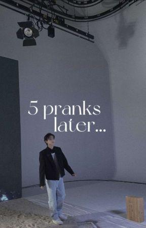 5 pranks later by en-diary