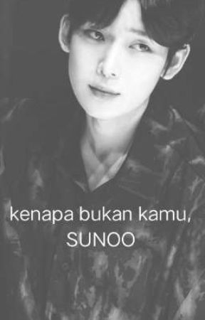 Kenapa bukan kamu, SUNOO by LilisSetiyawati838