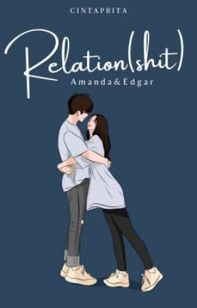 RELATION(shit) : Amanda & Edgar by Cintaprita