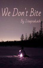 We Don't Bite! by Sivaprakash2004