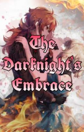 The Darknight's Embrace  by Murder_Princess_Main