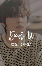 Dear You, My Rival by maylyn__HJ