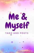 Me & Myself by Celestial_Crystals