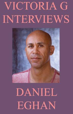 Victoria G Interviews Daniel Eghan by HelloVictoriaG