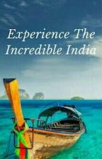 Experience The Incredible India  by barbieanshu