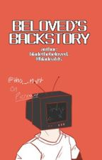 Beloved's Backstory by bladeafds