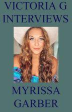 Victoria G Interviews Myrissa Garber by HelloVictoriaG