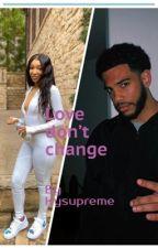 Love don't change  by kysupreme