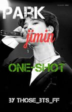 Park Jimin Oneshot by those_bts_ffs