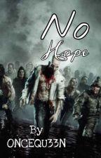 No Hope by ONCEQU33N