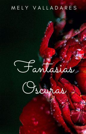 Fantasías Oscuras by MelyValladares