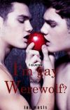 I guess I'm Gay, and a Werewolf?(boyxboy) cover