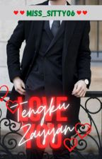 Love You Tengku Zayyan by Miss_Sitty06