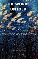 THE MAGICAL WORLD OF WORDS by Eowyn11crusher