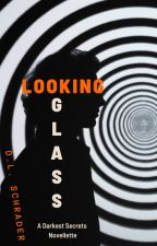 Through the Looking Glass (HS1) by DLSchrader
