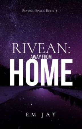 Rivean: Away from Home by emjaywrites