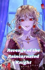 Revenge of the Reincarnated Knight by McNoah03