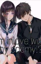 I'm inlove with my enemy!? by YanaSmith_23