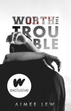 1.1 | Worth the Trouble by AimeeLew