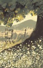 Diary of You ; 양정원 by edensforgarden