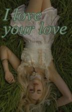 I love your love~ by softxkaira