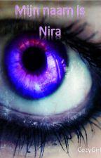 Mijn naam is Nira by CozyGirly