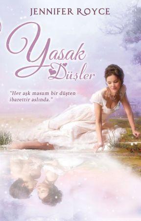 YASAK DÜŞLER(TAMAMLANDI VE KALDIRILDI) by Jenniferroyce
