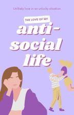 the love of my anti-social life by 1sab3llablair
