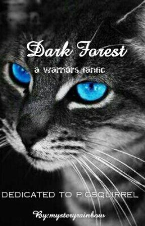 Dark Forest *warrior fanfic* by RainbowprettyUnicorn
