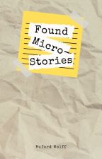 Found Micro-Stories by Buford_Wolff