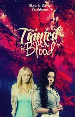 Tainted Blood by DarkheartSisters