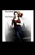 Dauntless Born - Tris Pedrad by barelyalive01