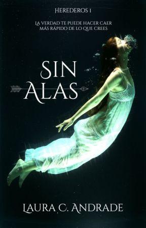Sin alas © || [TERMINADA] by LauraAndrade9