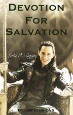 Devotion For Salvation (LokixSigyn) ON HOLD by kmillusions