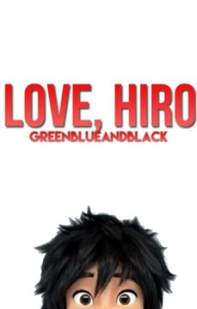 Love, Hiro (Sequel to Two Hamada Brothers, Hiro x Reader) by greenblueandblack