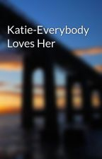 Katie-Everybody Loves Her by lnnie1