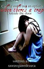 Coming Out Is Not An Option When There's A Trap Outside The Door (girlxgirl) by OneInspiredQueerdo