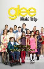 Field Trip - Glee Fanfiction by myheadisfullofyou