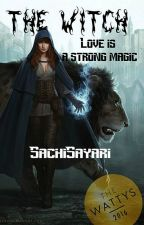 THE WITCH - Love is a strong magic (2015) od SachiSayari