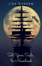Set Your Sails...to Neverland  || Peter Pan, OUAT by lisajocosh