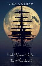 Set Your Sails...to Neverland  || Peter Pan, OUAT by lisajocosh