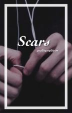 Scars [Book 1]✅ by qualitystylinson