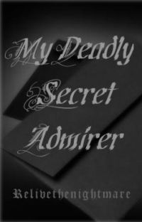 My Deadly Secret Admirer.. cover
