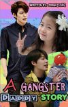 A Gangster Daddy Story (COMPLETED) cover