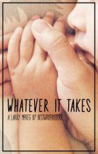 Whatever It Takes ~ larry mpreg au by bestwriterever8