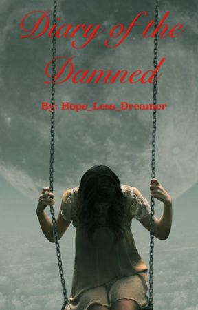 Diary of the Damned by Hope_Less_Dreamer