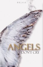 Angels Don't Cry by bb2410