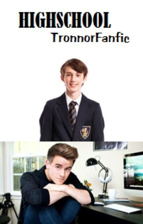 Highschool: A Tronnor Fanfiction (boyxboy) by Tronnordied