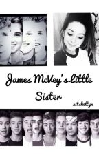 James McVey's Little Sister (The Vamps And Magcon Fanfiction) by haroldinohno