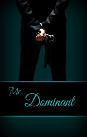 Mr. Dominant (18+ Mature) by Smile_B_Happy